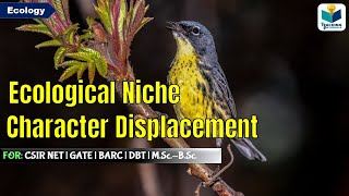 ECOLOGICAL NICHE AND CHARACTER DISPLACEMENT || COMMUNITY ECOLOGY- CSIR NET