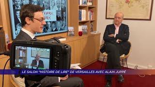 Yvelines | Le salon l'Histoire de Lire de Versailles maintenu, avec Alain Juppé