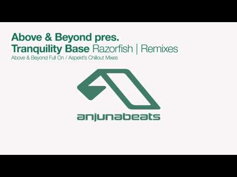 Above & Beyond Pres. Tranquility Base - Razorfish (Above & Beyond Full On Mix)