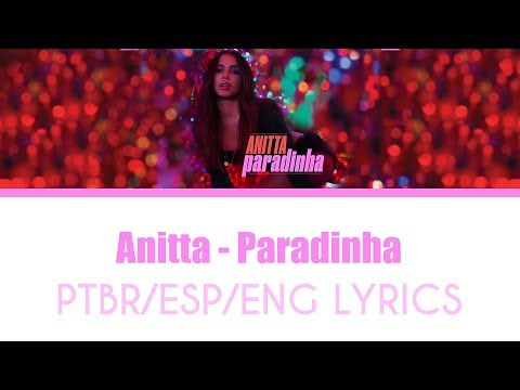 Anitta - Paradinha [Lyrics PTBR/ESP/ENG]