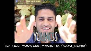 Youness feat TLF : magic rai Dj Kayz