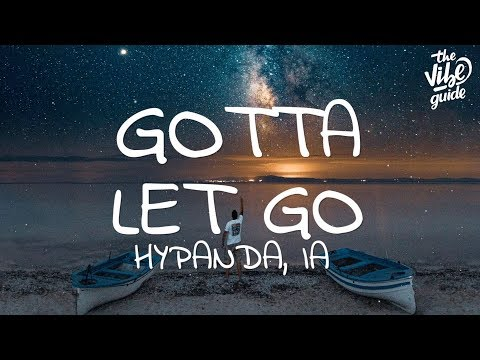 Hypanda, IA - Gotta Let Go (Lyrics)