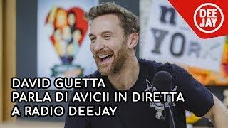 David Guetta parla di Avicii a Radio Deejay