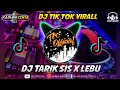 DJ TARIK SIS, LEBU  SLOW BASS, TERBARU 2020 VIRAL TIK TOK
