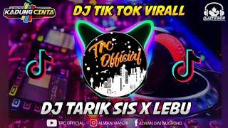 Download lagu DJ TARIK SIS, LEBU || SLOW BASS, TERBARU 2020 VIRAL TIK TOK