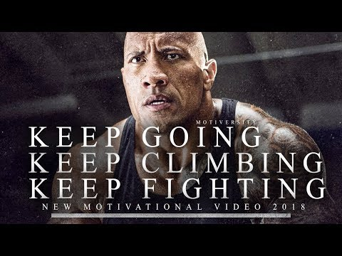 Keep GOING, Keep CLIMBING, Keep FIGHTING – Motivational Video for When You Feel Like Giving Up