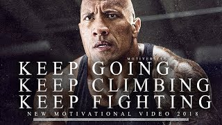 Keep GOING, Keep CLIMBING, Keep FIGHTING - Motivational Video for When You Feel Like Giving Up