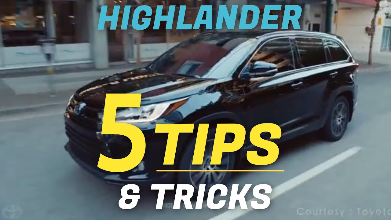 5 TIPS for your NEW TOYOTA HIGHLANDER