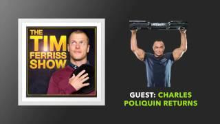 Charles Poliquin Returns (Full Episode)   The Tim Ferriss Show (Podcast)