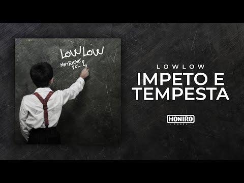LOWLOW - 04 - IMPETO E TEMPESTA ( LYRIC VIDEO )