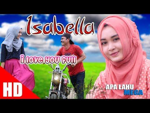 APA LAHU - ISABELLA  ( I Love You Full ). HD Video  Quality 2017