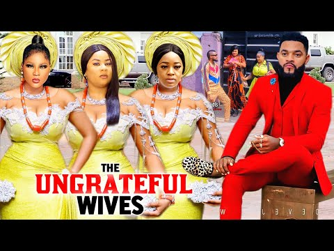 THE UNGRATEFUL WIVES COMPLETE SEASON TRENDING NOW ON YOUTUBE Destiny Etiko/luchy Donalds 2021 MOVIE