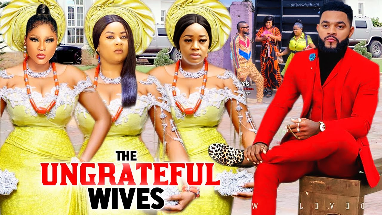 Download THE UNGRATEFUL WIVES COMPLETE SEASON TRENDING NOW ON YOUTUBE Destiny Etiko/luchy Donalds 2021 MOVIE