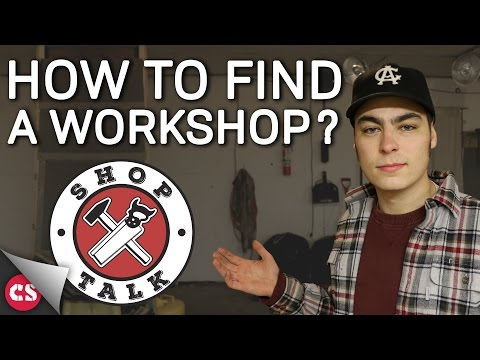 FINDING YOUR OWN WORKSHOP - Shop Talk Ep. 1