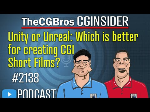 """The CGInsider Podcast #2138: """"Unity Or Unreal: Which Is Better For Creating CGI Movies?"""""""