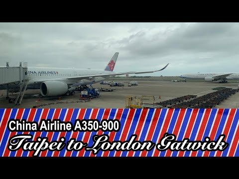 [4K] China Airline A350-900 Taipei To London Gatwick