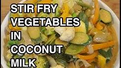 ★★ Stir Fry Vegetables in Coconut Milk Recipe - Vegan
