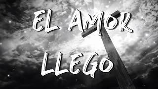 '' EL AMOR LLEGO '' PISTA CON LETRA MUSICA CRISTIANA KATTY MAZARIEGOS