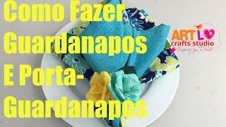 Como Fazer Guardanapos e Porta-Guardanapos- Napkins and Napkins Holders