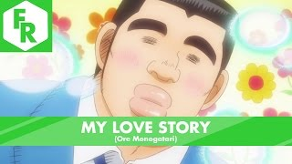 First Reaction: My Love Story (Ore Monogatari)