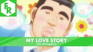First Reaction: My Love Story (Ore Monogatari)