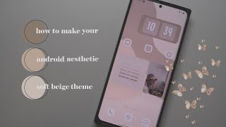 how to make your android aesthetic 🌾 soft beige theme screenshot 2