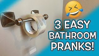 3 Easy Bathroom Pranks!