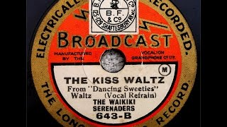 78 RPM - The Waikiki Serenaders - The Kiss Waltz (1930)