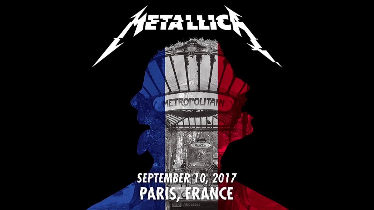 Metallica - Live in Paris, France - 9/10/17 [FULL CONCERT AUDIO ...