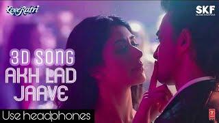 Akh lad jaave | love ratri | (3d music)
