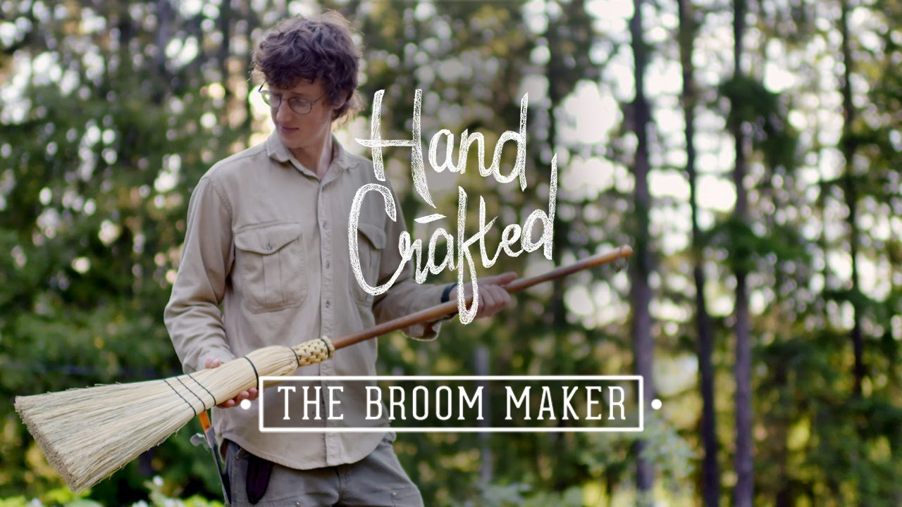 Hand Crafted   The Broom Maker