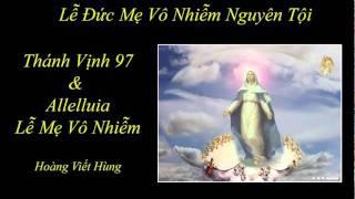 Thánh Vịnh 97 - Lễ Mẹ Vô Nhiễm - Hoàng Viết Hùng