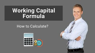 Working Capital formula | How to Calculate Working Capital (with Example)