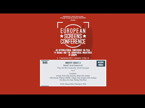 European Screens Conference: Industry debate: The UK film industry and Europe