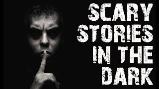 4-truly-terrifying-creepy-scary-stories-in-the-dark-creepypasta-collection-scary-stories