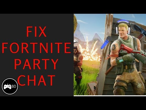 How To Fix Fortnite Party Chat