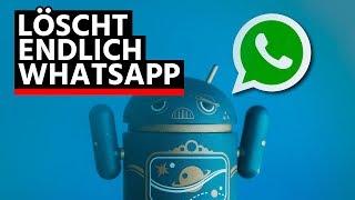 Löscht endlich WhatsApp!