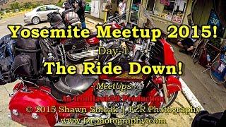 Yosemite Meetup 2015! - Day-1 - The Ride Down! | Chieftain | MeetUps