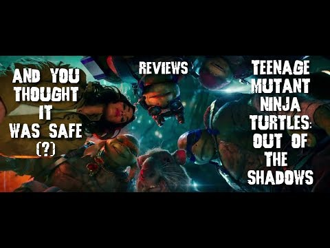 AYTIWS Reviews Teenage Mutant Ninja Turtles: Out of the Shadows