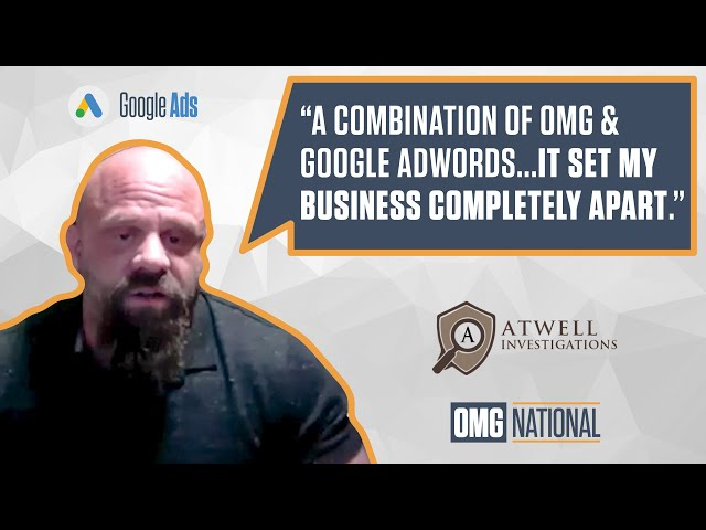 OMG National Testimonial - Google Ads - Atwell Investigations