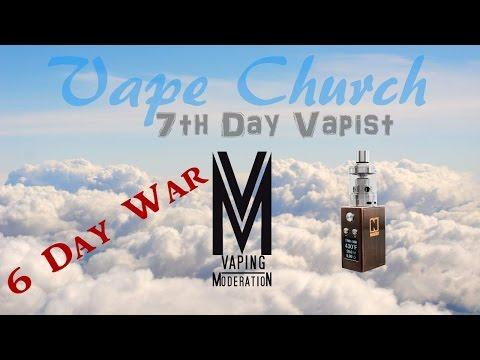 Vape Church - 6 Day War - MayDay Pilot Vape