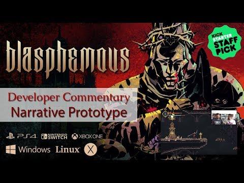 Blasphemous Narrative Prototype with Dev Commentary