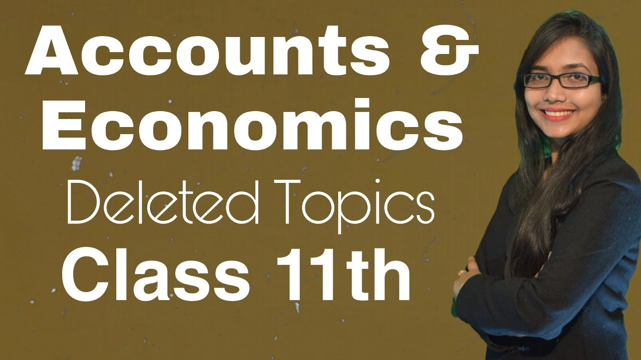Accounts and Economic, Deleted Topic. Class 11th