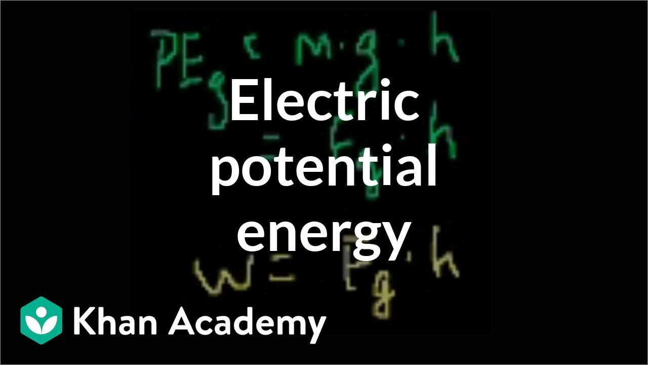 Electric Potential Khan Academy Guide And Troubleshooting Of Kenwood Mc 42s Mic Wiring Diagram Energy Electrostatics Electrical Engineering Rh Youtube Com Logo Math
