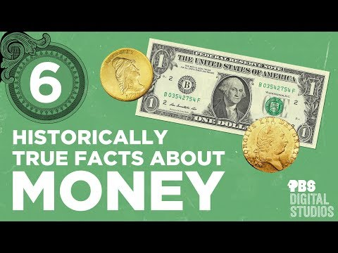 Six Historically True Facts About Money