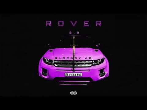 21 Savage x BlocBoy JB - Rover 2 0 Official 2018 Audio