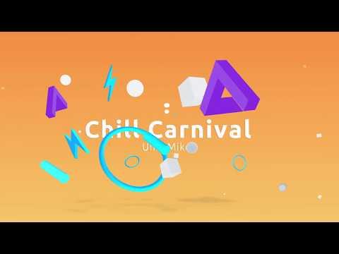 Chill Carnival - UnkaMike