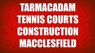 Tarmacadam Tennis Courts Construction Macclesfield