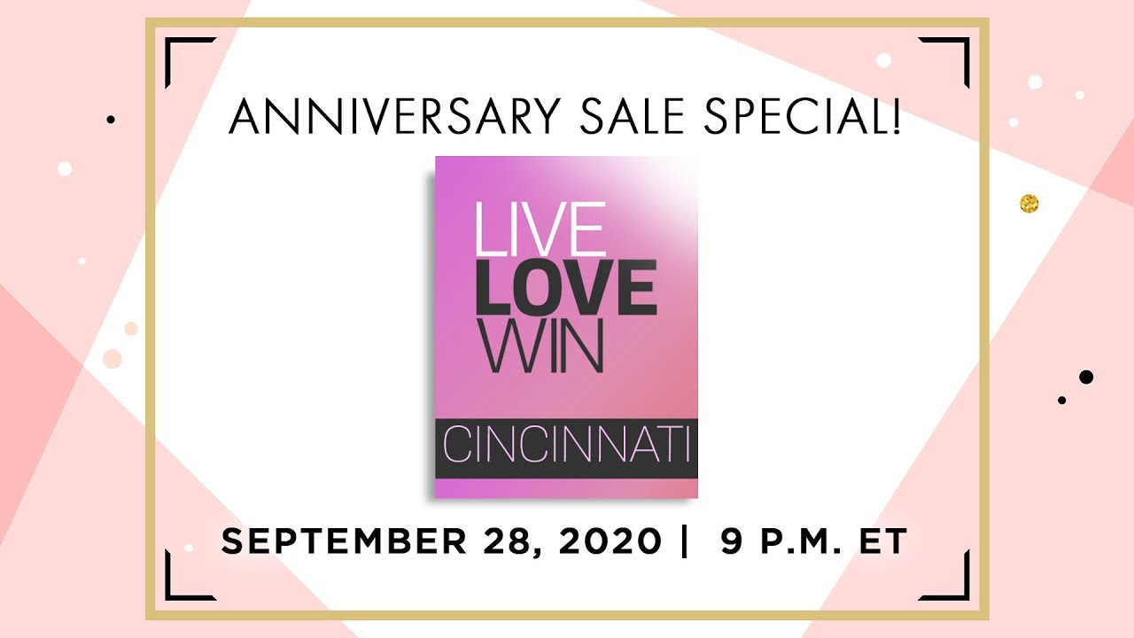 LIVE LOVE WIN | September 28, 2020 | ANNIVERSARY SALE SPECIAL!
