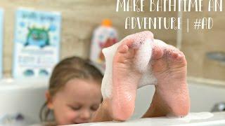 Make Bathtime an Adventure #ad